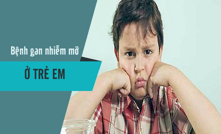 Gan nhiễm mỡ ở trẻ em: Nguyên nhân, dấu hiệu và điều trị