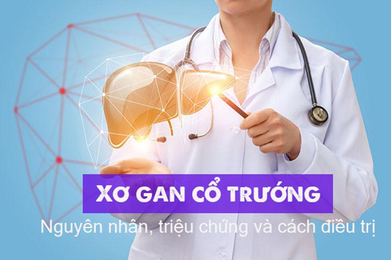 Xơ gan cổ trướng: Nguyên nhân, dấu hiệu nhận biết và điều trị